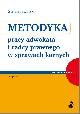 Książka Metodyka pracy adwokata i radcy prawnego w sprawach karnych. Wydanie 2 w ksiegarnia-wrzeszcz.pl
