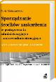 Książka Sporządzanie środków zaskarżenia w postępowaniu administracyjnym i sądowoadministracyjnym wraz z wzorami pism i kazusem w ksiegarnia-wrzeszcz.pl