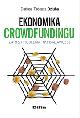 Książka Ekonomika crowdfundingu Zarys problematyki badawczej w ksiegarnia-wrzeszcz.pl