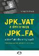 Książka JPK VAT z deklaracją i JPK FA Wskazówki dla księgowych w ksiegarnia-wrzeszcz.pl