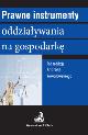 Książka Prawne instrumenty oddziaływania na gospodarkę w ksiegarnia-wrzeszcz.pl