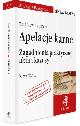 Książka Apelacje karne Zagadnienia praktyczne, akta i kazusy Wydanie 5 w ksiegarnia-wrzeszcz.pl