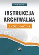 Książka Instrukcja archiwalna z komentarzem w ksiegarnia-wrzeszcz.pl