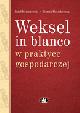 Książka Weksel in blanco w praktyce gospodarczej w ksiegarnia-wrzeszcz.pl