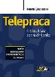 Książka Telepraca. Instruktaż zatrudniania. Wzór regulaminu i dokumentacja telepracy w ksiegarnia-wrzeszcz.pl