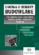 Książka Umowa o roboty budowlane. Szczegółowa analiza podatkowa. Aspekty prawne i bilansowe. Przykłady w ksiegarnia-wrzeszcz.pl