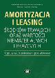 Książka Amortyzacja i leasing środków trwałych oraz wartości niematerialnych i prawnych. Ujęcie rachunkowe i podatkowe w ksiegarnia-wrzeszcz.pl