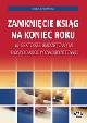 Książka Zamknięcie ksiąg na koniec roku w sektorze budżetowym i gospodarce pozabudżetowej w ksiegarnia-wrzeszcz.pl