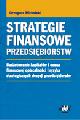 Książka Strategie finansowe przedsiębiorstw. Budżetowanie kapitałów i ocena finansowej opłacalności i ryzyka strategicznych decyzji przedsiębiorstw w ksiegarnia-wrzeszcz.pl