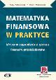 Książka Matematyka finansowa w praktyce. Wybrane zagadnienia z zakresu finansów przedsiębiorstw (z suplementem elektronicznym) w ksiegarnia-wrzeszcz.pl