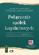 Książka Połączenie spółek kapitałowych. Instrukcja obsługi (z suplementem elektronicznym) w ksiegarnia-wrzeszcz.pl