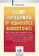 Książka Wzory księgowań w jednostce budżetowej według rozporządzenia Ministra Finansów z dnia 5 lipca 2010 r. w ksiegarnia-wrzeszcz.pl