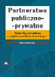 Książka Partnerstwo publiczno-prywatne. Komentarz do ustawy z przykładami klauzul umownych w ksiegarnia-wrzeszcz.pl