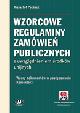 Książka Wzorcowe regulaminy zamówień publicznych z uwzględnieniem środków unijnych. Wzory dokumentów w postępowaniu. Komentarz (z suplementem elektronicznym) w ksiegarnia-wrzeszcz.pl