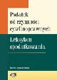 Książka Podatek od czynności cywilnoprawnych. Leksykon opodatkowania w ksiegarnia-wrzeszcz.pl