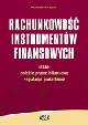 Książka Rachunkowość instrumentów finansowych. MSSF – polskie prawo bilansowe – regulacje podatkowe w ksiegarnia-wrzeszcz.pl