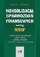 Książka Konsolidacja sprawozdań finansowych według MSSF – metody i korekty konsolidacyjne – zbycia i nabycia – sytuacje szczególne – porównanie z ustawą o rachunkowości w ksiegarnia-wrzeszcz.pl