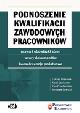 Książka Podnoszenie kwalifikacji zawodowych pracowników – prawa i obowiązki stron – wzory dokumentów – konsekwencje podatkowe w ksiegarnia-wrzeszcz.pl