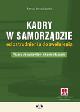 Książka Kadry w samorządzie od zatrudnienia do zwolnienia. Wzory dokumentów z komentarzem i suplementem elektronicznym w ksiegarnia-wrzeszcz.pl