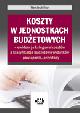 Książka Koszty w jednostkach budżetowych – ewidencja księgowa kosztów a klasyfikacja budżetowa wydatków – powiązania, przykłady w ksiegarnia-wrzeszcz.pl