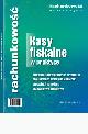Książka Kasy fiskalne w praktyce w ksiegarnia-wrzeszcz.pl
