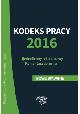 Książka Kodeks pracy 2016 Ujednolicony tekst ustawy Komentarz do zmian w ksiegarnia-wrzeszcz.pl