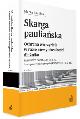 Książka Skarga pauliańska Ochrona wierzyciela w razie niewypłacalności dłużnika Komentarz do art. 527–534 KC i przepisów powiązanych (KRO, PrUpN, KPC, KK) w ksiegarnia-wrzeszcz.pl