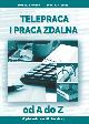 Książka Telepraca i praca zdalna od A do Z w ksiegarnia-wrzeszcz.pl